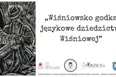 """Kontynuacja projektu """"Wiśniowsko Godka – Językowe dziedzictwo Wiśniowej"""""""